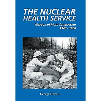The Nuclear Health Service by Scott & George E