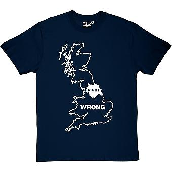 Yorkshire Right, Everywhere Else Wrong Men's T-Shirt
