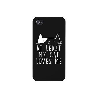 At Least My Cat Loves Me Black Phone Case