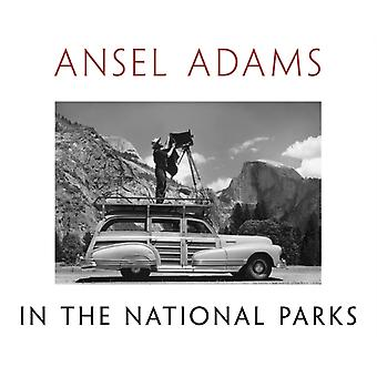 Ansel Adams In The National Parks: Photographs from America's Wild Places (Hardcover) by Adams Ansel