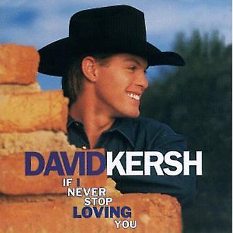 David Kersh - importación si I nunca Stop Loving You [CD] Estados Unidos