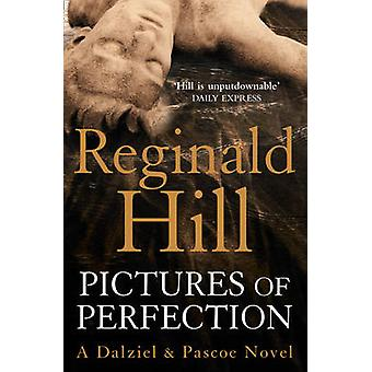 Pictures of Perfection (Dalziel & Pascoe - Book 13) by Reginald Hill