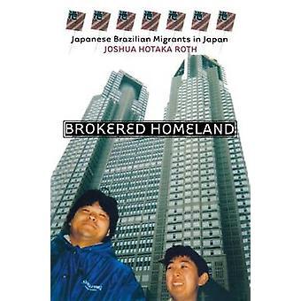 Brokered Homeland - Japanese Brazilian Migrants in Japan by Joshua Hot