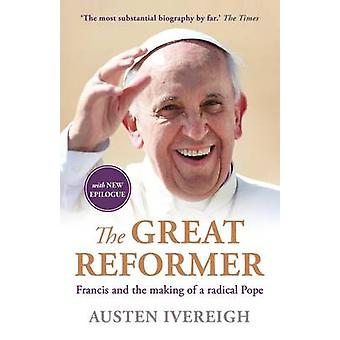 The Great Reformer - Francis and the Making of a Radical Pope (Main) b