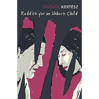 Kaddish For An Unborn Child by Imre Kertesz - 9781784872175 Book