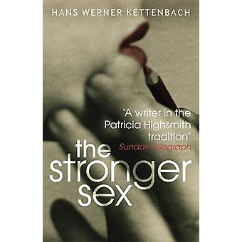 The Stronger Sex by Hans Werner Kettenbach - Anthea Bell - 9781904738