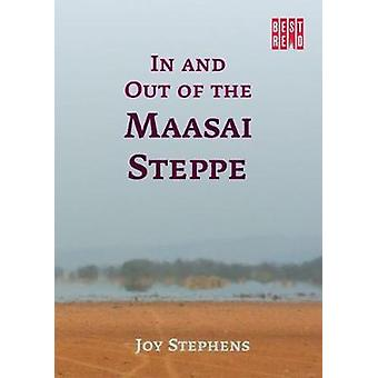In and out of the Maasai Steppe by Joy Stephens - 9781928246121 Book