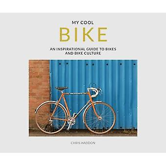 My Cool Bike - an inspirational guide to bikes and bike culture by My