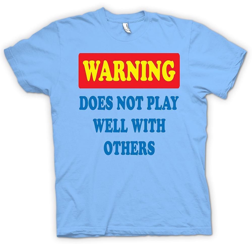 Heren T-shirt-waarschuwing speelt niet goed met anderen