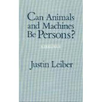 Können Tiere und Maschinen Personen sein? -Einen Dialog von Justin Leiber - 9