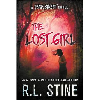 The Lost Girl - A Fear Street Novel by R. L. Stine - 9781250080509 Book