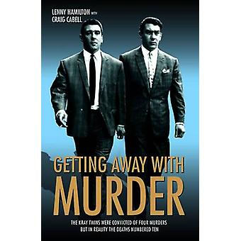 Getting Away with Murder - The Kray Twins Were Convicted of Four Murde