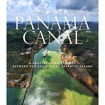 Der neue Panamakanal - eine atemberaubende Reise zwischen dem Pazifik und