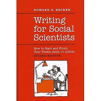 Writing for Social Scientists: How to Start and Finish Your Thesis, Book, or Article (Chicago Guides to Writing, Editing, & Publishing)