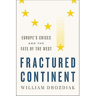 Fractured Continent: Europe's�Crises and the Fate of the�West