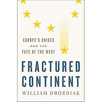 Gebroken Continent: Europa's Crises en het lot van het westen