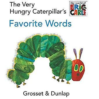 De zeer hongerig Caterpillar favoriete woorden (de wereld van Eric Carle)