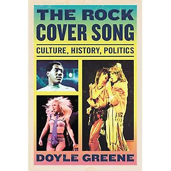 The Rock Cover Song: Culture, History and Politics