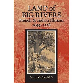 Land of Big Rivers: French and Indian Illinois, 1699-1778