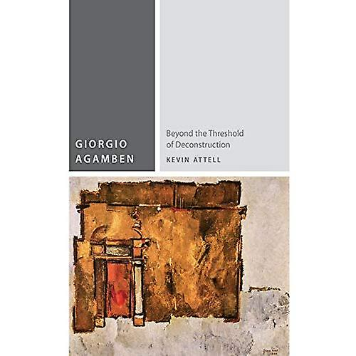 Giorgio Agamben  Beyond the Threshold of Deconstruction (Commonalities (Fup))