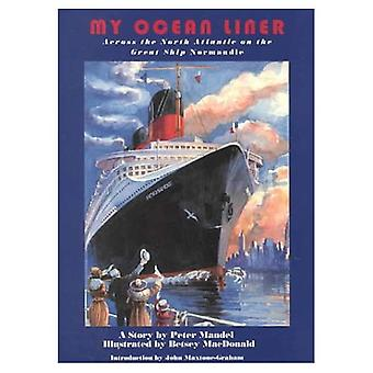 My Ocean Liner: Across the North Atlantic on the Great Ship Normandie