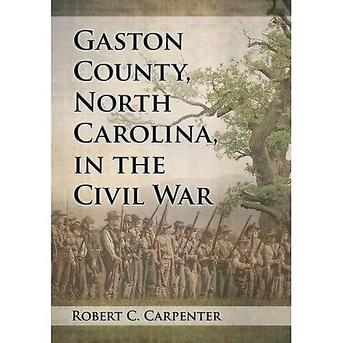 Gaston County, North voitureolina, in the Civil War