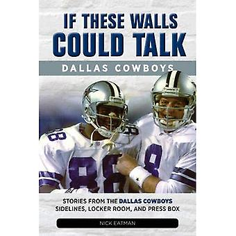IF THESE WALLS COULD TALK DALLAS COWBOYS