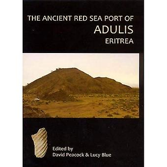 The Ancient Red Sea Port of Adulis, Eritrea: Report of the Etritro-British Expedition, 2004-5