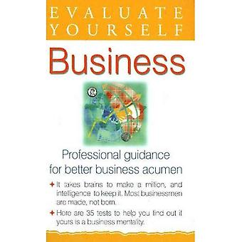 Evaluate Yourself, Business: Professional Guidance for Better Business Acumen