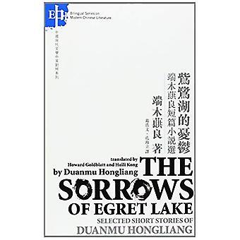 De smarten van de zilverreiger Lake: Selected Stories door Duanmu Hongliang (Chinees-Engels tweetalige editie)