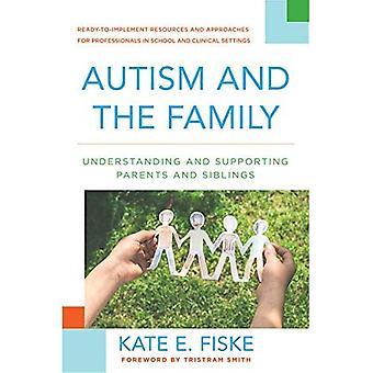 Autisme en de familie: begrip en ondersteuning van ouders en broers en zussen