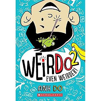 Even Weirder! (Weirdo #2) (Weirdo)