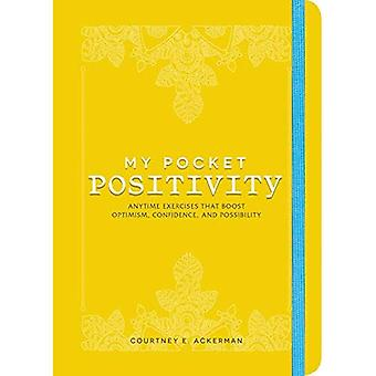 Mijn zak positiviteit: Oefeningen op elk gewenst moment dat Boost optimisme, vertrouwen en mogelijkheid (mijn zak)