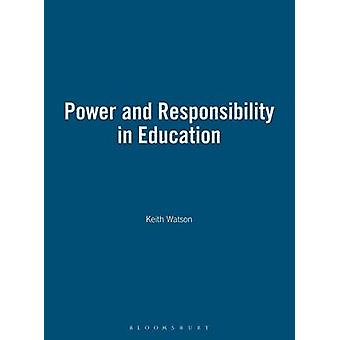 Power and Responsibility in Education by Watson & Keith