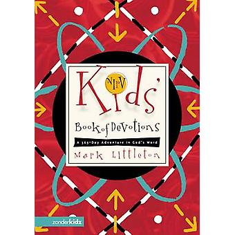 NIrV Kids Book of Devotions A 365Day Adventure in Gods Word by Littleton & Mark
