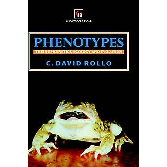 Phenotypes  Their epigenetics ecology and evolution by Rollo & C.D.