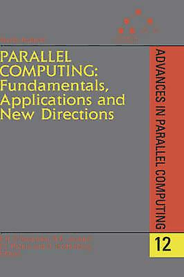 Parallel Computing Funfemmestals Applications and New Directions by DHollander & E.