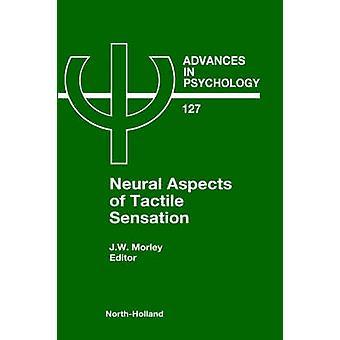 Neuronale Aspekte der taktile Empfindung von Morley & J. W.