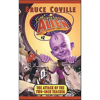 The Attack of the TwoInch Teacher by Coville & Bruce