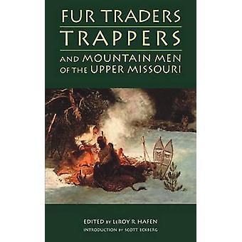 Päls handlare Trappers och Mountain män i övre Missouri Hafen & Leroy r.