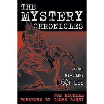 The Mystery Chronicles More RealLife XFiles by Nickell & Joe