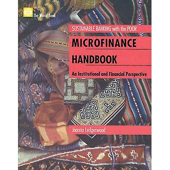 Microfinance Handbook An Institutional and Financial Perspective by Ledgerwood & Joanna