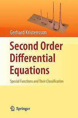 Second Order Differential Equations  Special Functions and Their Classification by Kristensson & Gerhard