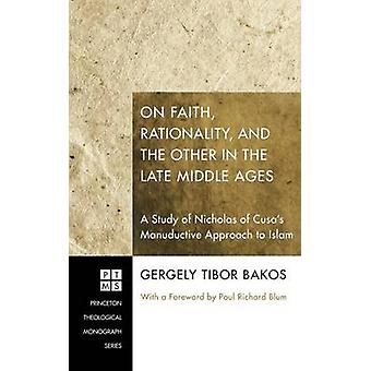 On Faith Rationality and the Other in the Late Middle Ages by Bakos & Gergely Tibor