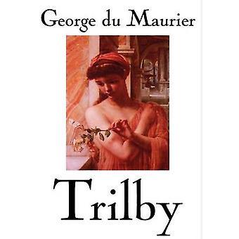 Trilby av George Du Maurier Fiction klassiker litterära av Du Maurier & George