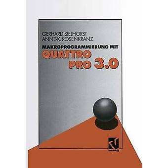 Makroprogrammierung mit QUATTRO PRO 3.0 by Sielhorst & Gerhard