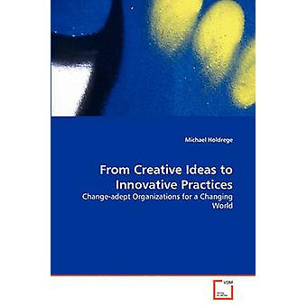From Creative Ideas to Innovative Practices by Holdrege & Michael