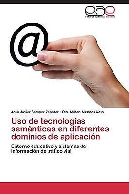 USO de Tecnologias Sehommeticas En Diferentes Dominios de Aplicacion by Samper Zapater Jose Javier