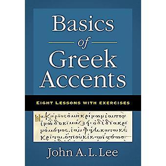 Grundlæggende om græske accenter - otte lektioner med øvelser af John A. L. Larsen