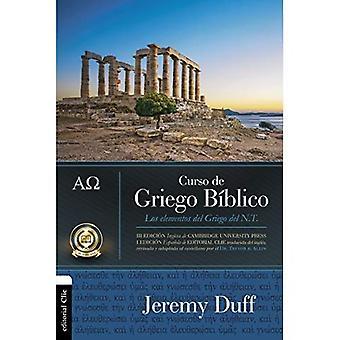 Curso de Griego B blico: Los Elementos del Griego del NT